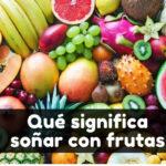 significado soñar con frutas