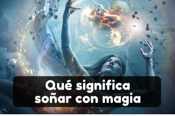 soñar con magia interpretación