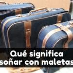 soñar con maletas signifciado