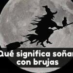 soñar con brujas significados