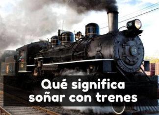 soñar con trenes significado