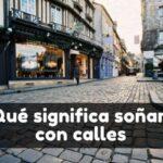 soñar con calles significado