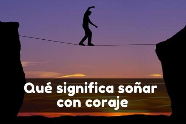 soñar con el coraje significado