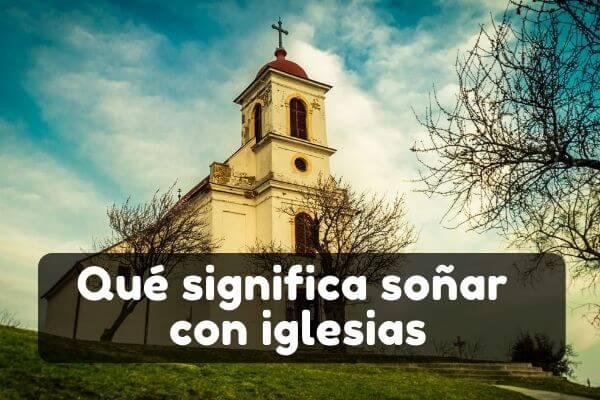 Ver una iglesia en sueños