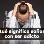 soñar con adicto significado