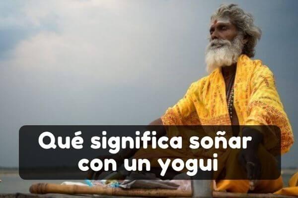 soñar con yogui significado