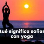 soñar con yoga significado