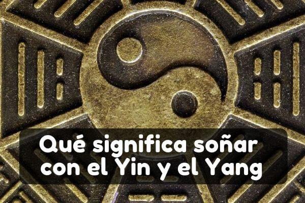 soñar con el ying y el yang significado