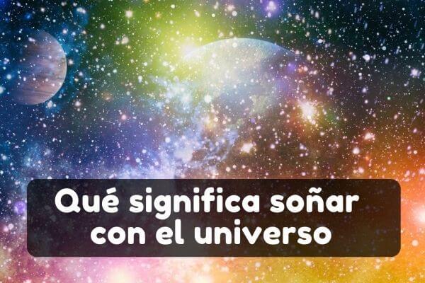 soñar con universo significado