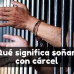 Qué significa soñar con cárcel