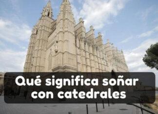 soñar con catedrales significado