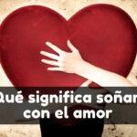 soñar con el amor significado