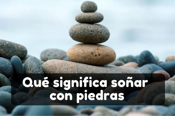 soñar con piedras significado