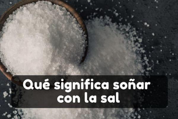 Qué significa soñar con sal