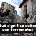 soñar con terremotos significado