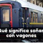 soñar con vagones de tren significado