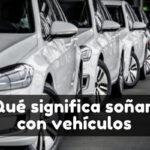 soñar con vehículos significado