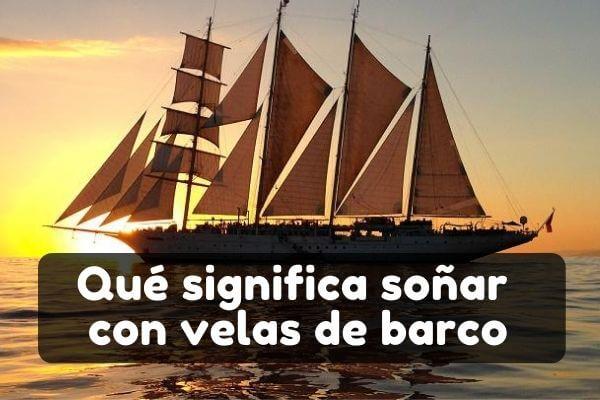 soñar con velas de un barco significado
