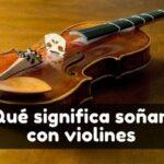 soñar con violines significado