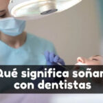 Qué significa soñar con el dentista