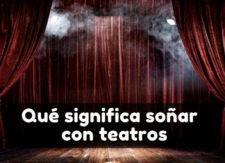 Qué significa soñar con un teatro