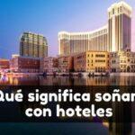 Qué significa soñar con un hotel