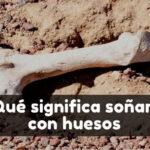 qué significa soñar con huesos