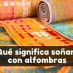 Qué significa soñar con una alfombra