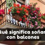 Qué significa soñar con un balcón