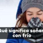 qué significa soñar con tener frío