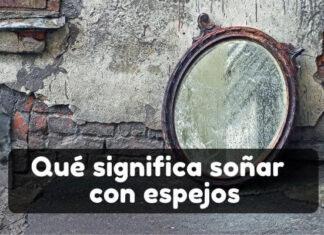 qué significa soñar que me veo en un espejo