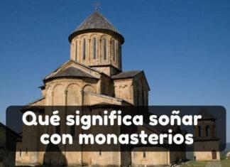qué significa soñar con un monasterio