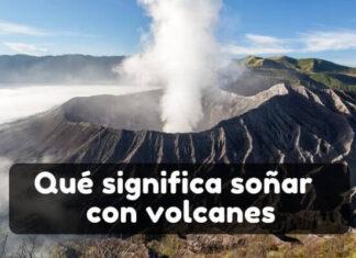 significado de soñar con volcanes