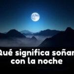 soñar con la Noche significado