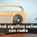 soñar con radio significado