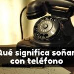 soñar con teléfono significado